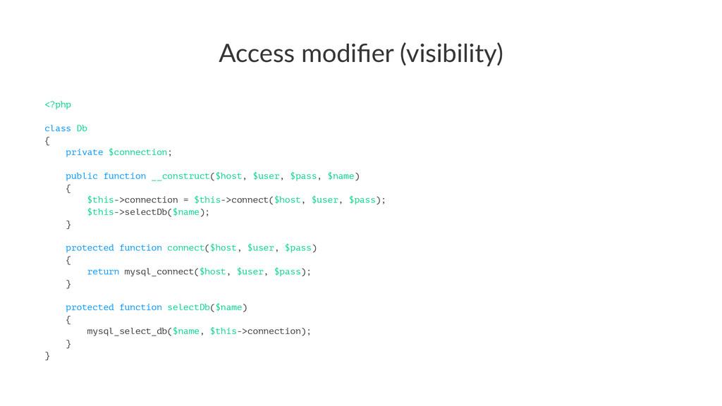 Access%modifier%(visibility) <?php class Db { pr...