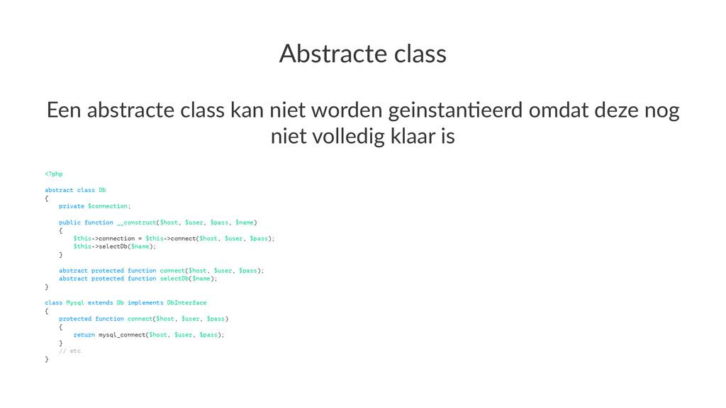 Abstracte)class Een$abstracte$class$kan$niet$wo...