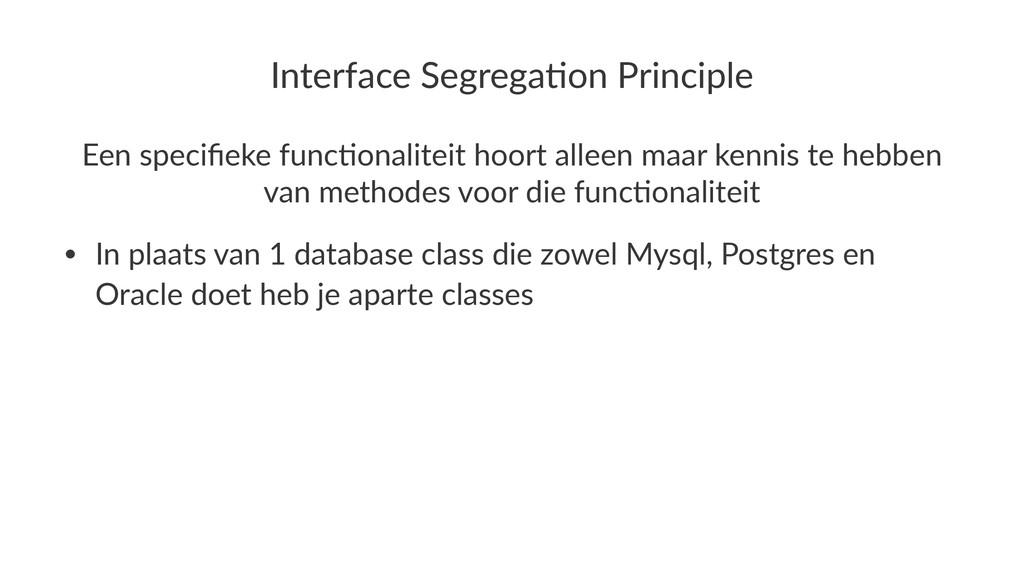 Interface)Segrega,on)Principle Een$specifieke$fu...