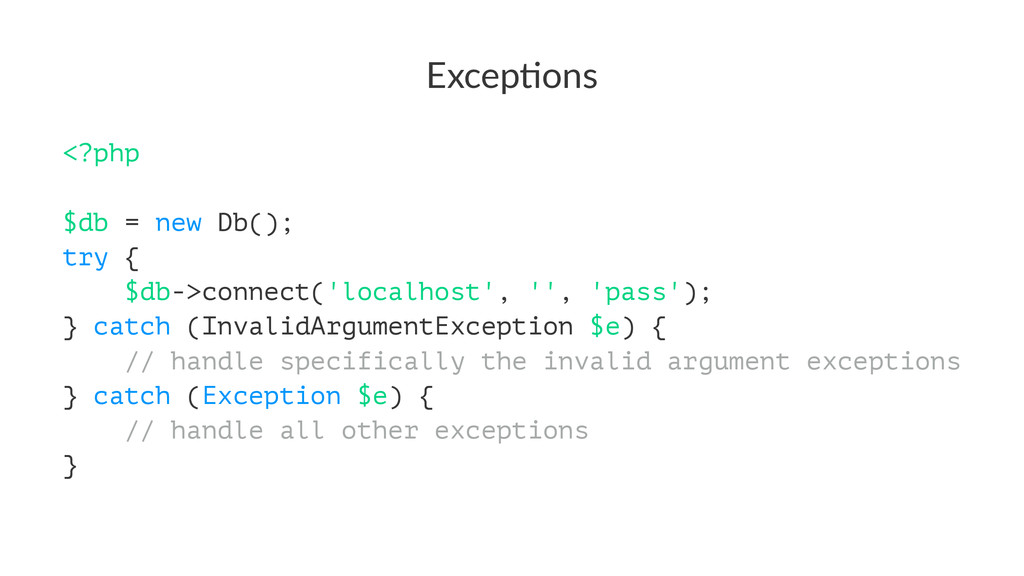 Excep&ons <?php $db = new Db(); try { $db->conn...