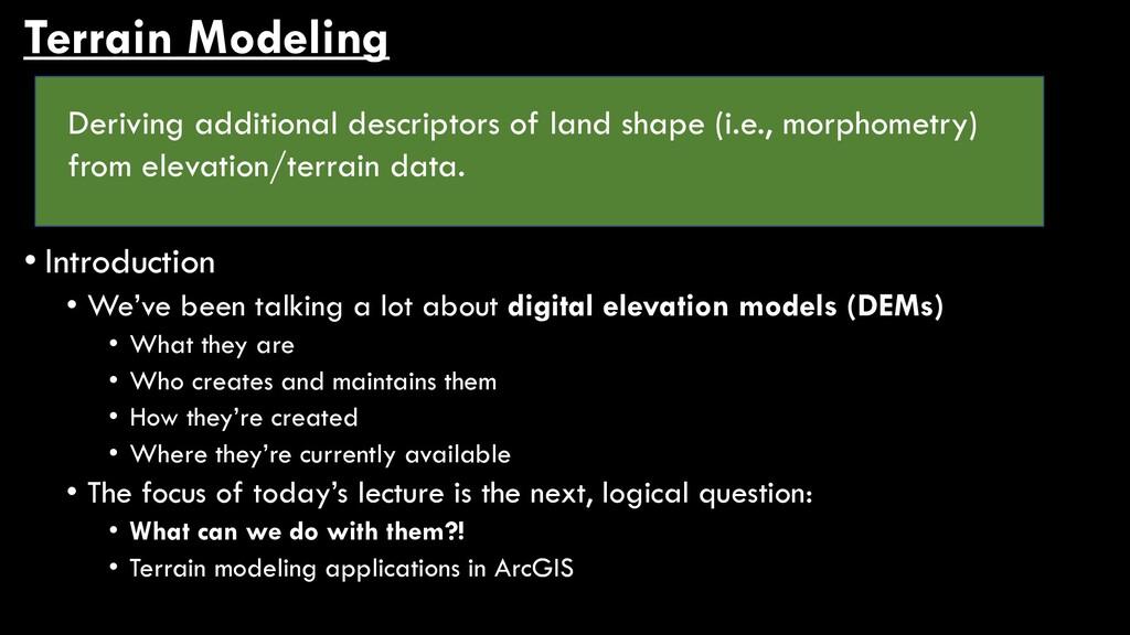 Terrain Modeling • Introduction • We've been ta...