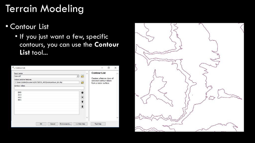 Terrain Modeling • Contour List • If you just w...