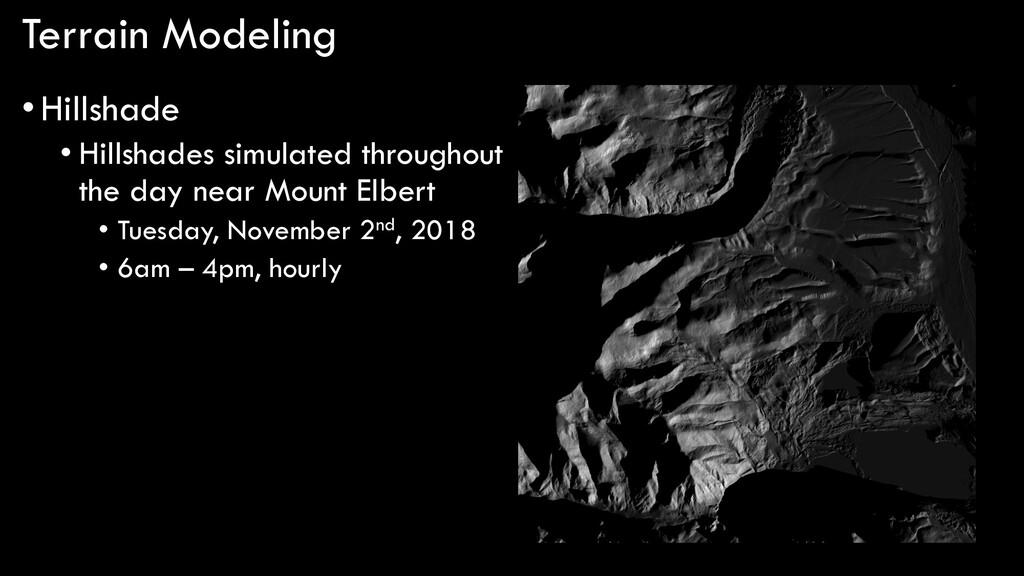 Terrain Modeling •Hillshade • Hillshades simula...