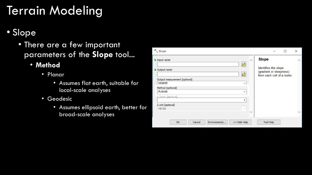 Terrain Modeling • Slope • There are a few impo...
