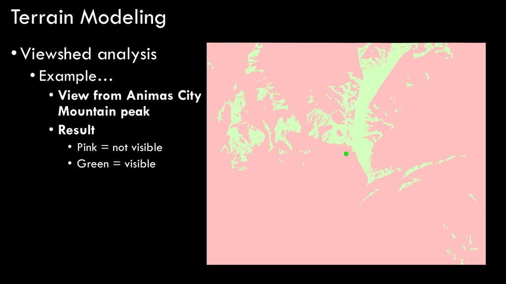 Terrain Modeling •Viewshed analysis • Example… ...