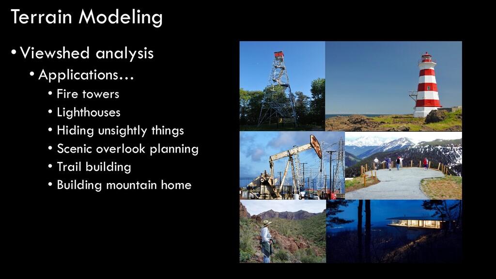 Terrain Modeling •Viewshed analysis • Applicati...