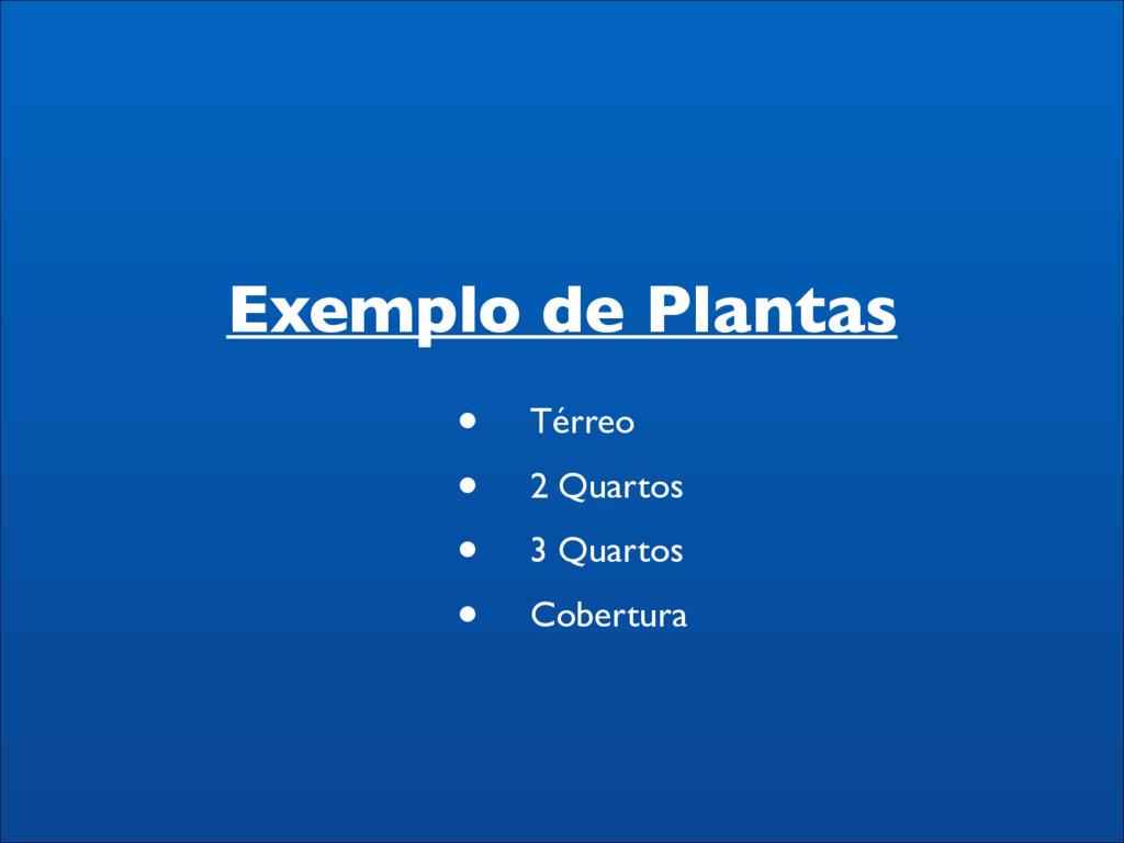 Exemplo de Plantas • Térreo  • 2 Quartos  •...