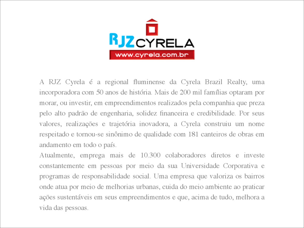 A RJZ Cyrela é a regional fluminense da Cyrela B...