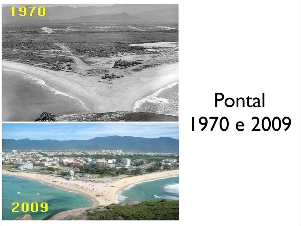 Pontal  1970 e 2009