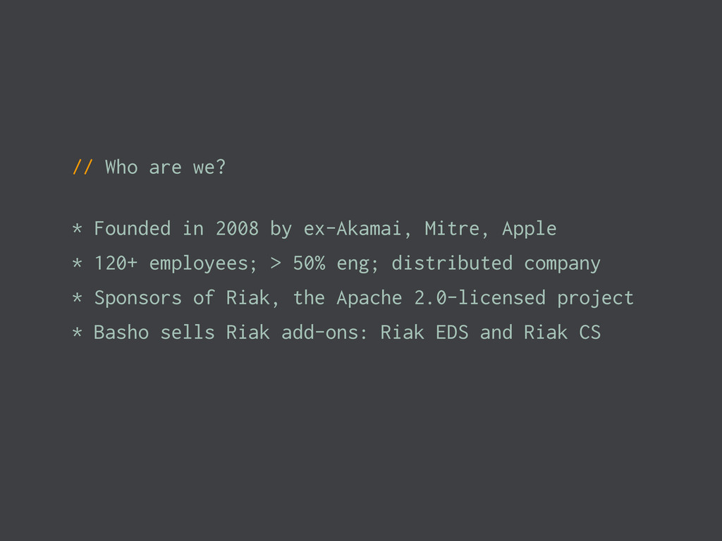 // Who are we? * Founded in 2008 by ex-Akamai, ...