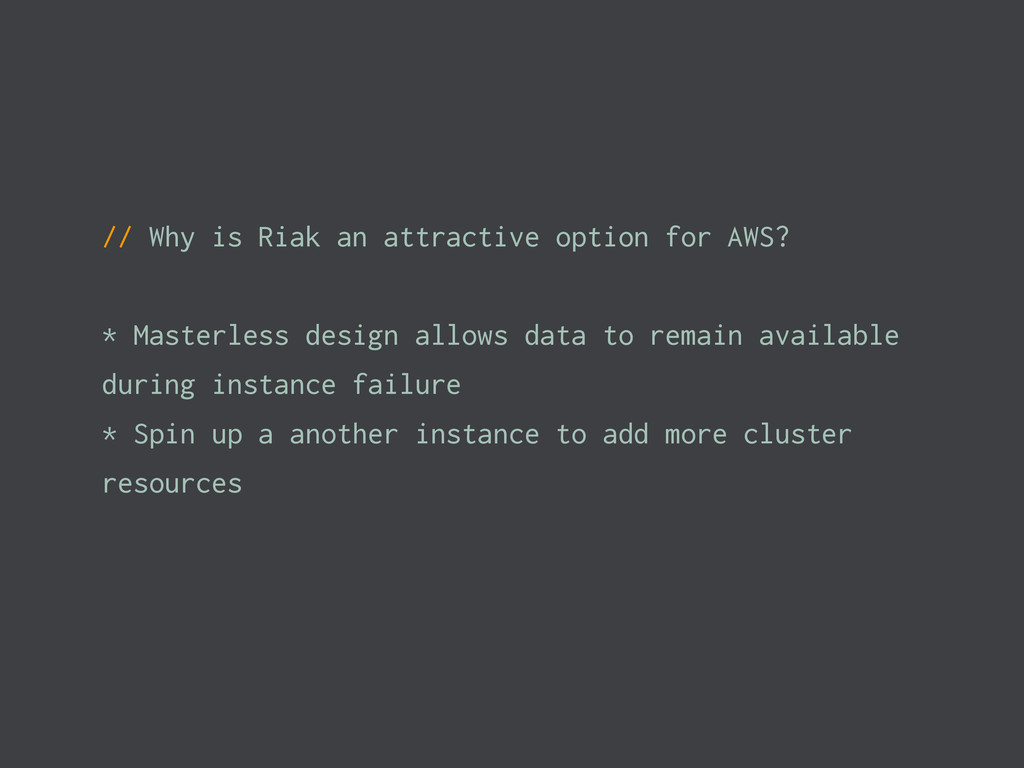 // Why is Riak an attractive option for AWS? * ...
