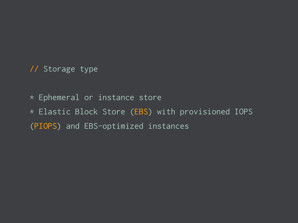 // Storage type * Ephemeral or instance store *...