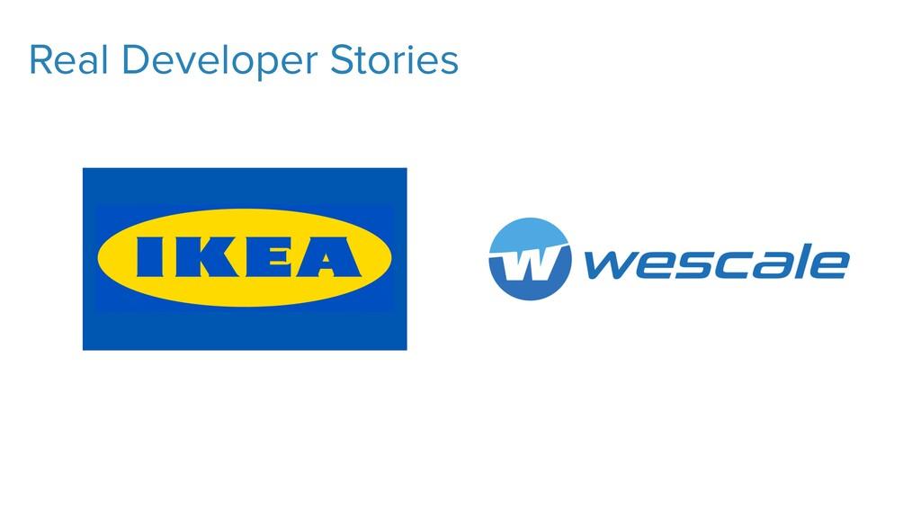 Real Developer Stories