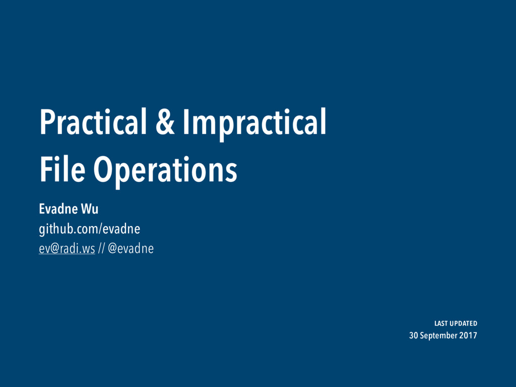 Practical & Impractical  File Operations Evadne...