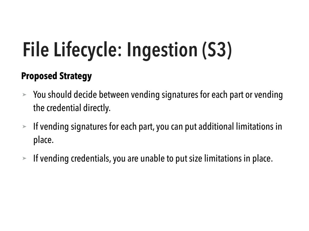 File Lifecycle: Ingestion (S3) Proposed Strateg...