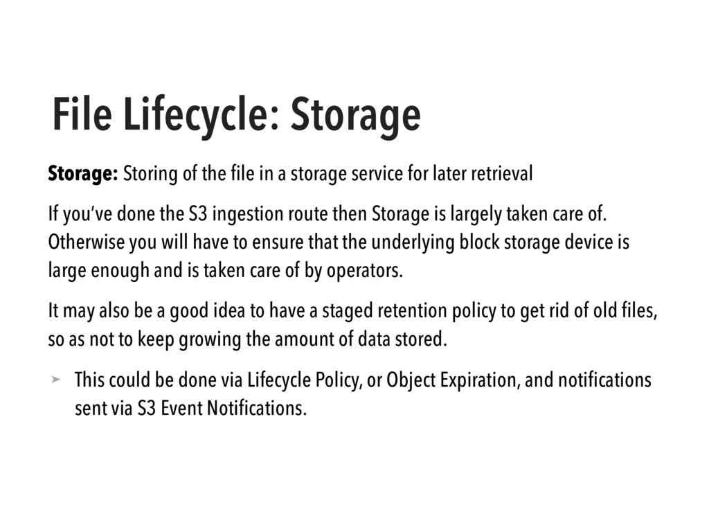 File Lifecycle: Storage Storage: Storing of the...