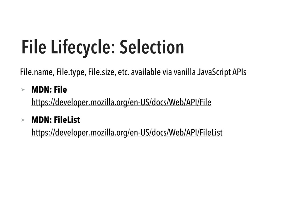 File Lifecycle: Selection File.name, File.type,...