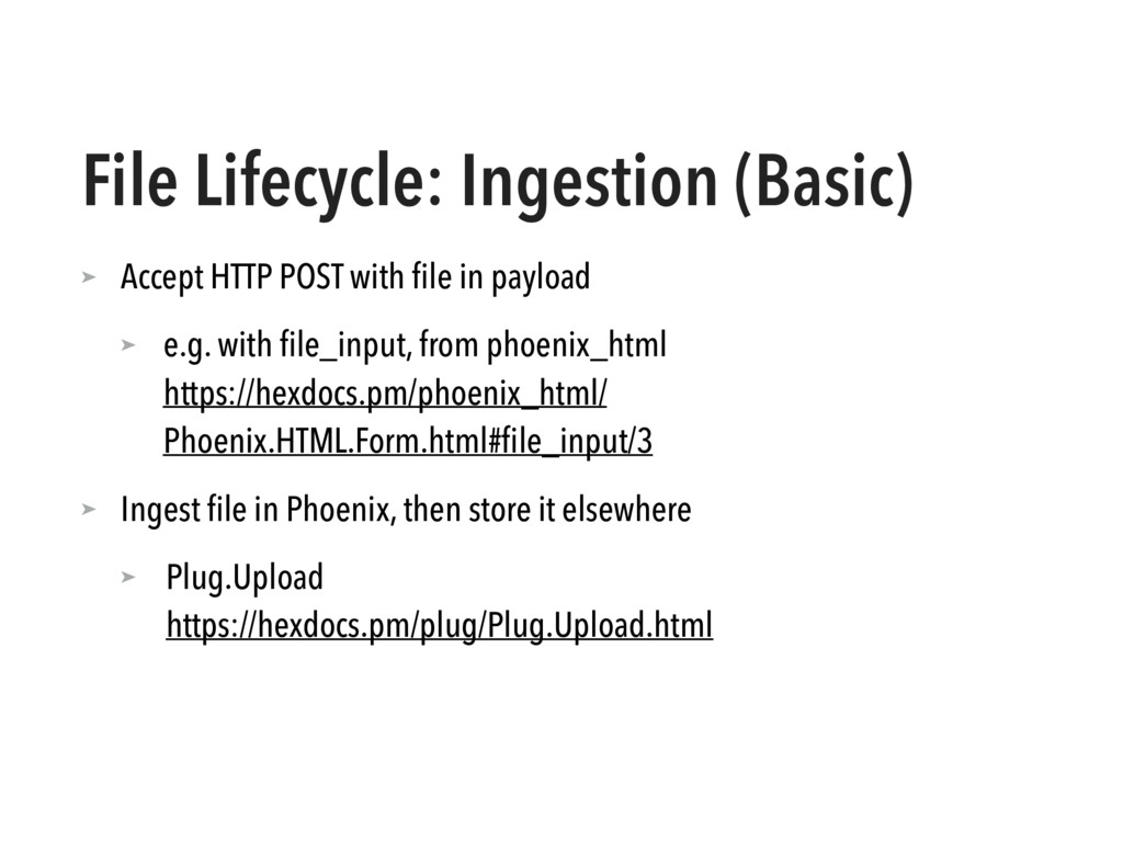 File Lifecycle: Ingestion (Basic) ➤ Accept HTTP...