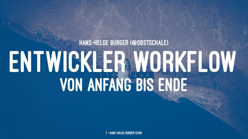 HANS-HELGE BÜRGER (@OBSTSCHALE) ENTWICKLER WORK...