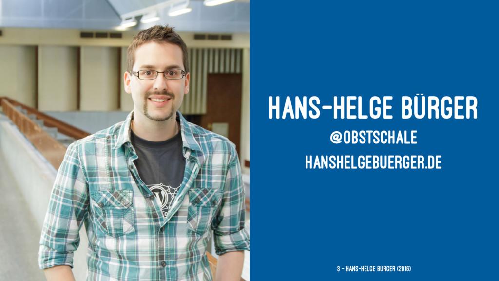 HANS-HELGE BÜRGER @OBSTSCHALE HANSHELGEBUERGER....