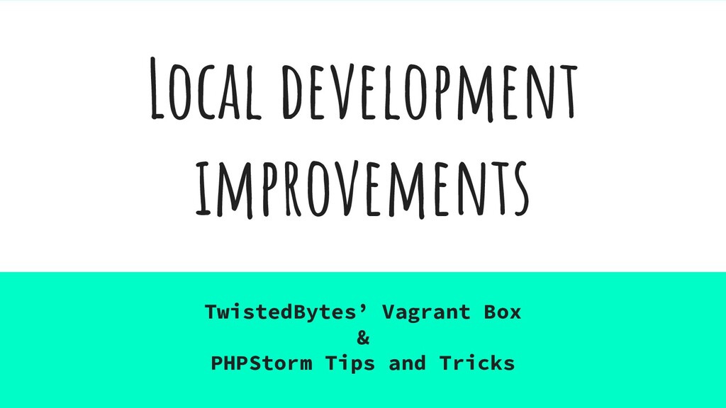 Local development improvements TwistedBytes' Va...