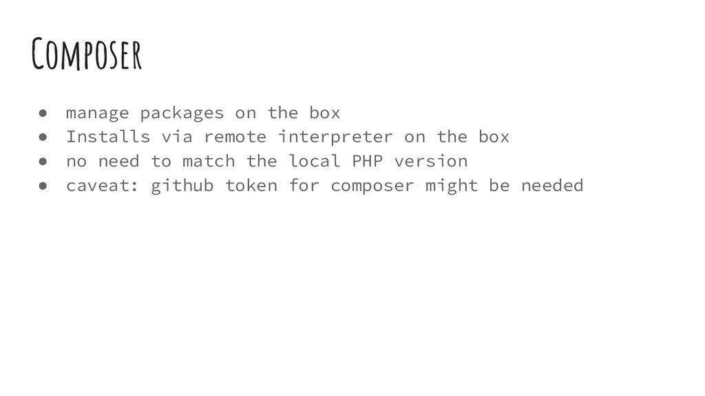 Composer ● manage packages on the box ● Install...