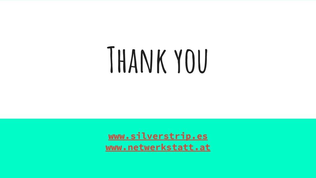 Thank you www.silverstrip.es www.netwerkstatt.at