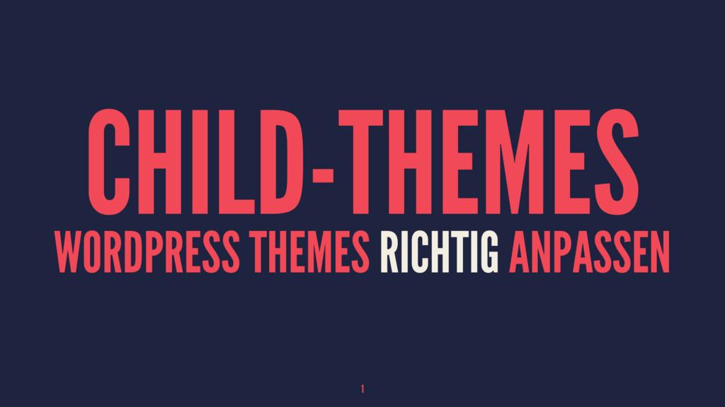 CHILD-THEMES WORDPRESS THEMES RICHTIG ANPASSEN 1