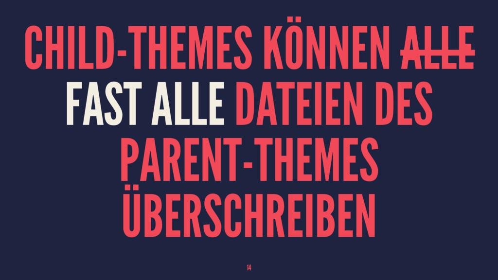 CHILD-THEMES KÖNNEN ALLE FAST ALLE DATEIEN DES ...