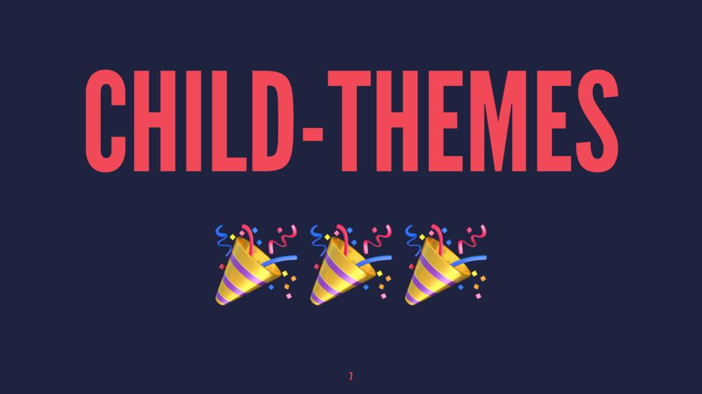 CHILD-THEMES ! ! ! 7