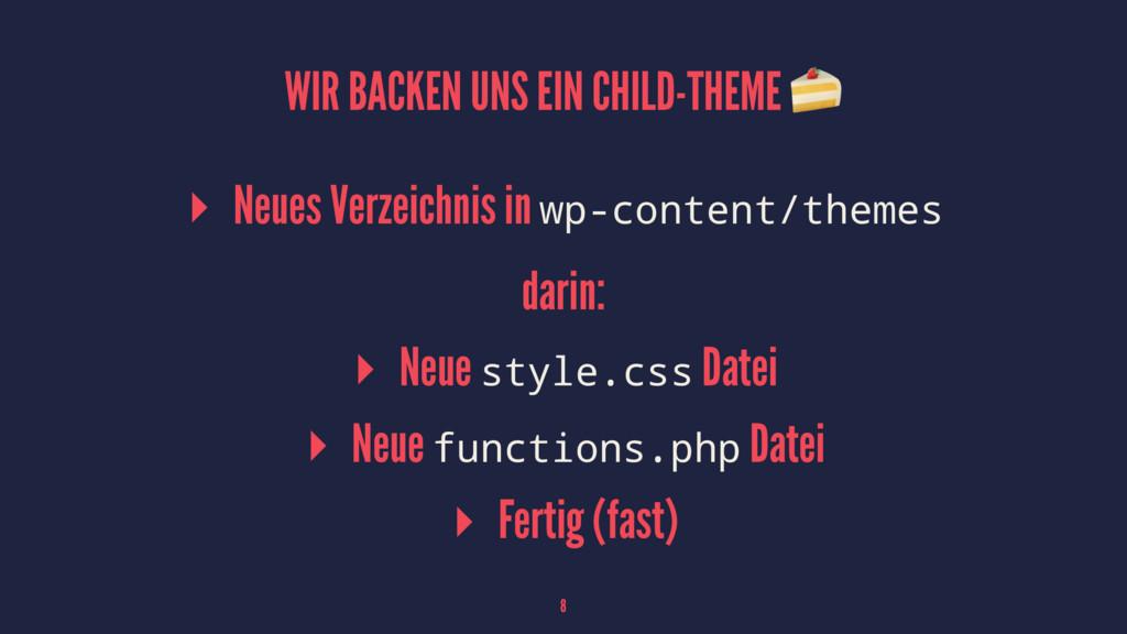 WIR BACKEN UNS EIN CHILD-THEME ! ▸ Neues Verzei...