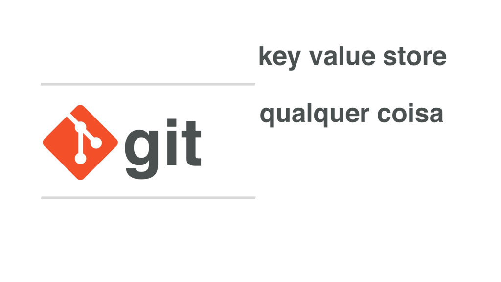 git key value store qualquer coisa