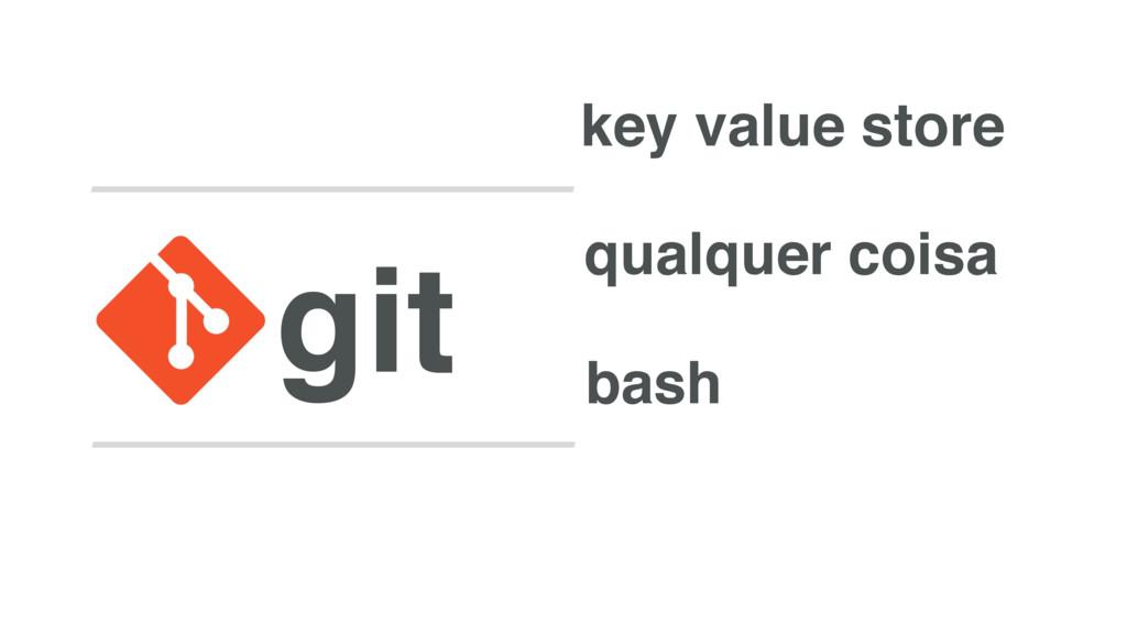 git key value store qualquer coisa bash