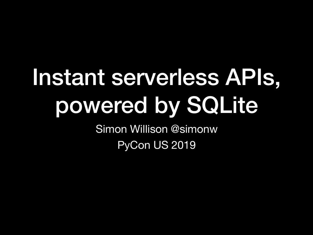 Instant serverless APIs, powered by SQLite Simo...