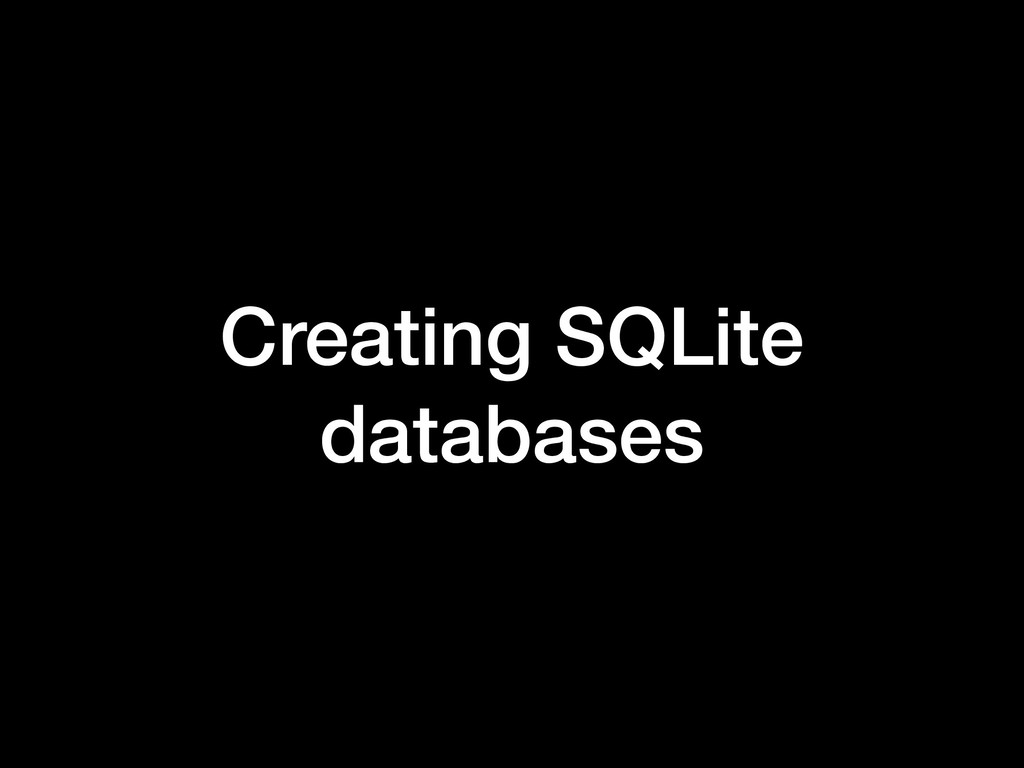 Creating SQLite databases