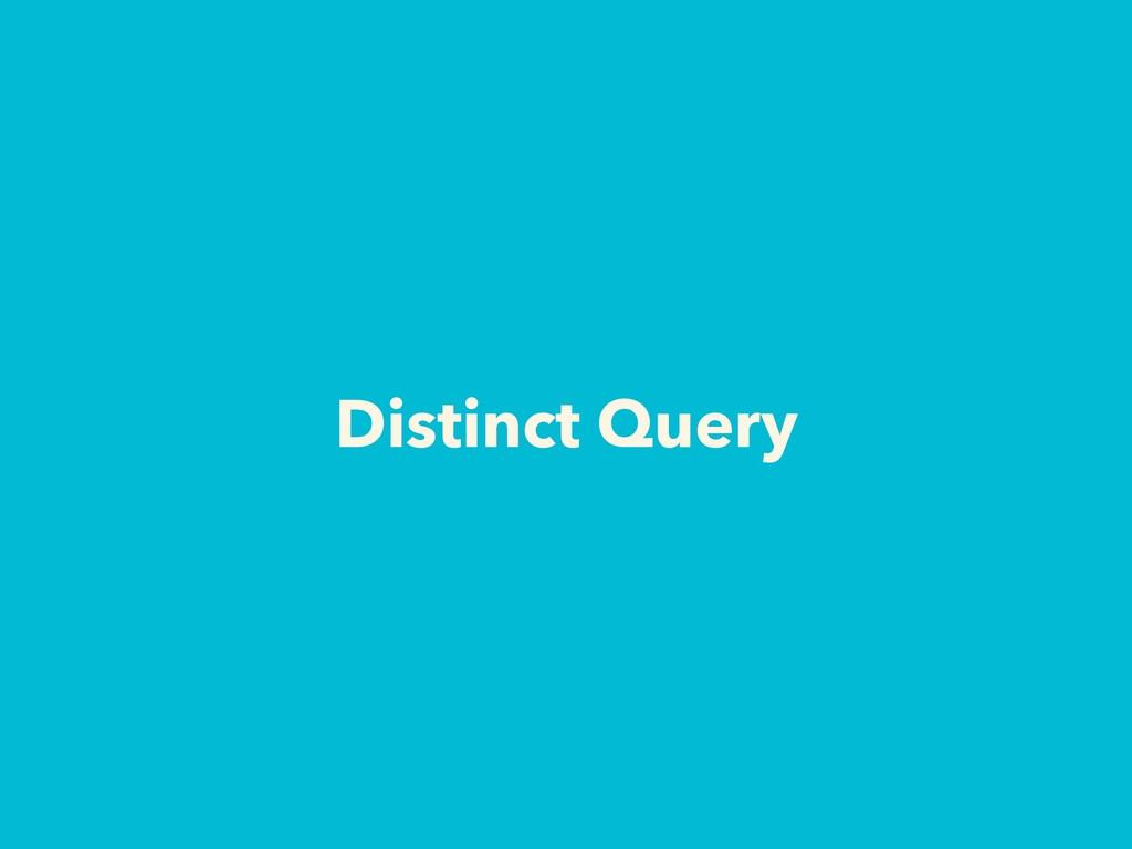 Distinct Query