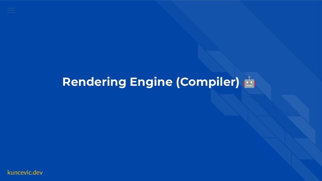 kuncevic.dev Rendering Engine (Compiler) 🤖