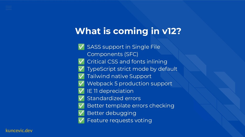 kuncevic.dev What is coming in v12? ✅ SASS supp...