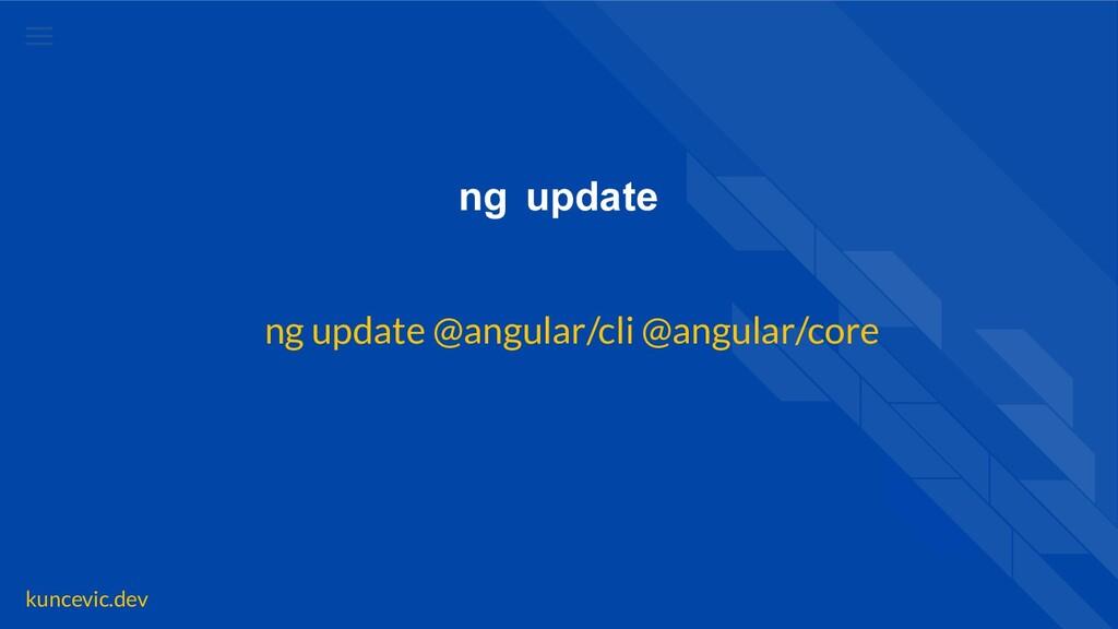 kuncevic.dev ng update ng update @angular/cli @...