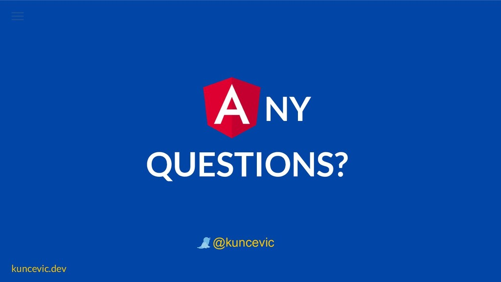 kuncevic.dev NY QUESTIONS? @kuncevic