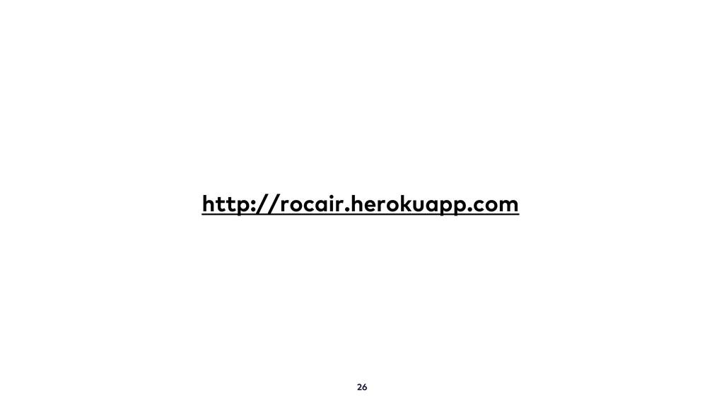 26 http://rocair.herokuapp.com