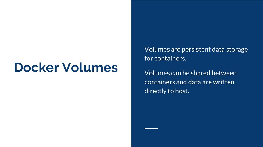 Docker Volumes Volumes are persistent data stor...