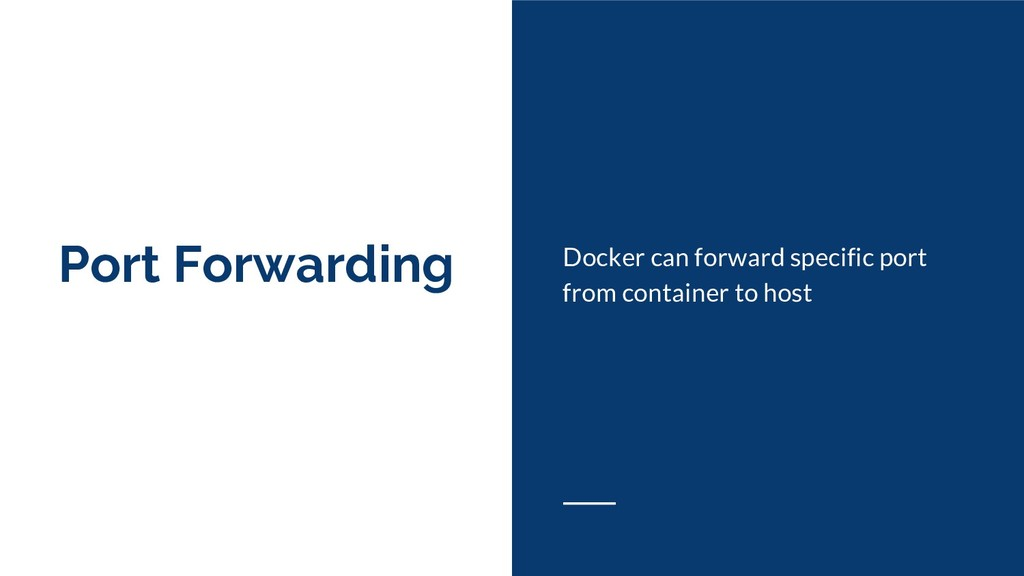 Port Forwarding Docker can forward specific por...
