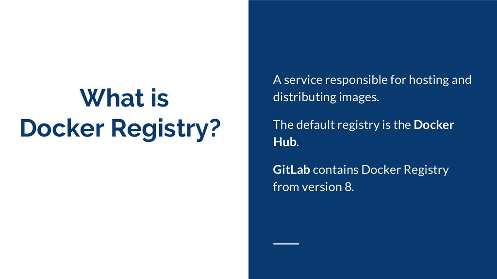 What is Docker Registry? A service responsible ...