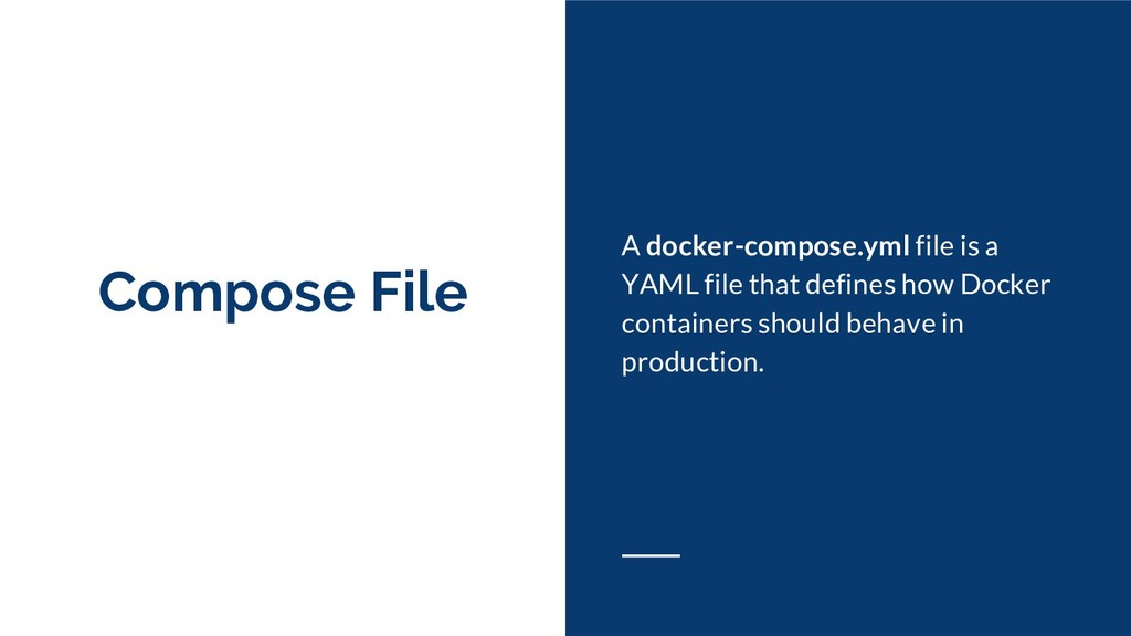 Compose File A docker-compose.yml file is a YAM...