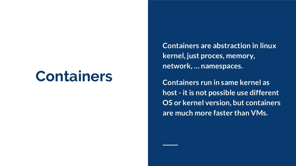 Containers Containers are abstraction in linux ...