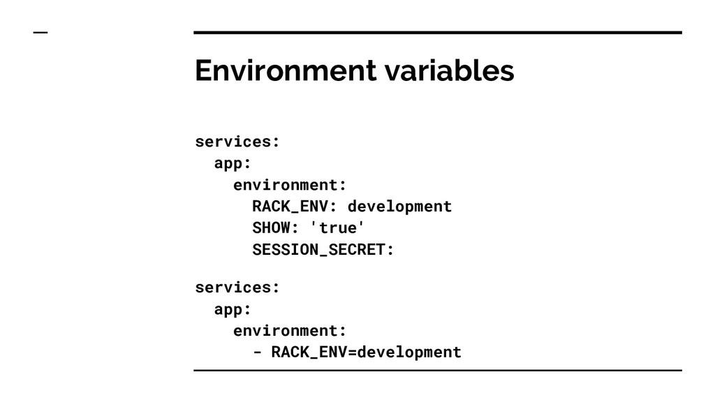 Environment variables services: app: environmen...