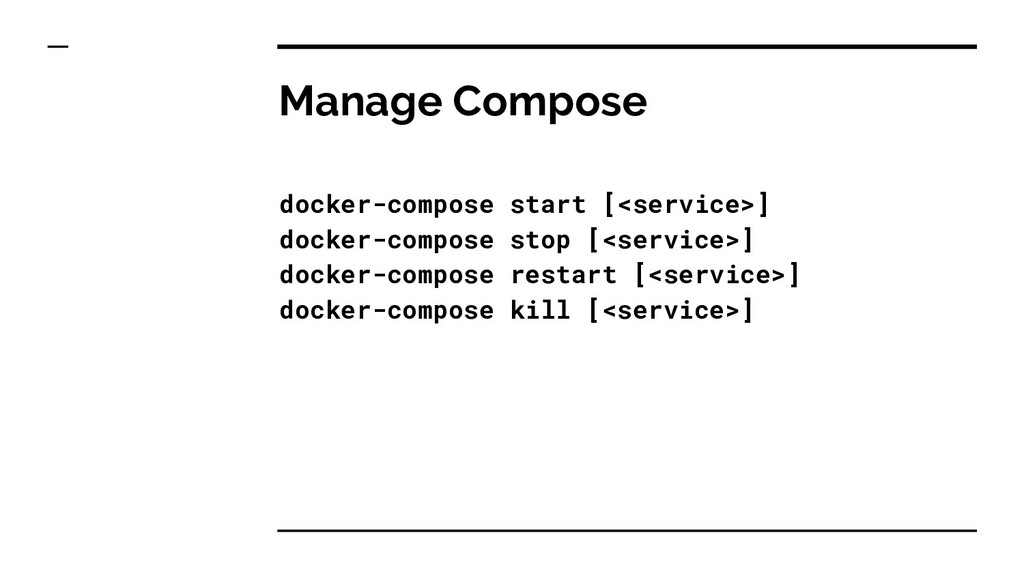 Manage Compose docker-compose start [<service>]...