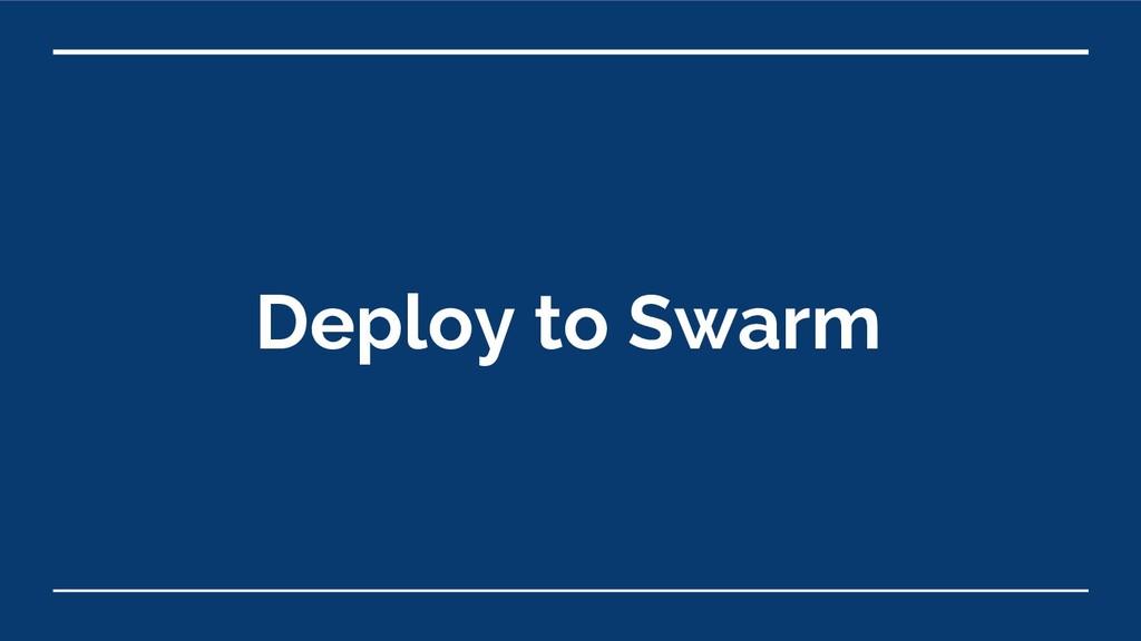 Deploy to Swarm