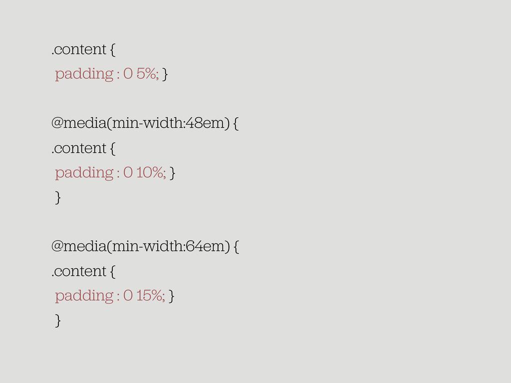 .content { padding : 0 5%; } @media(min-width:4...